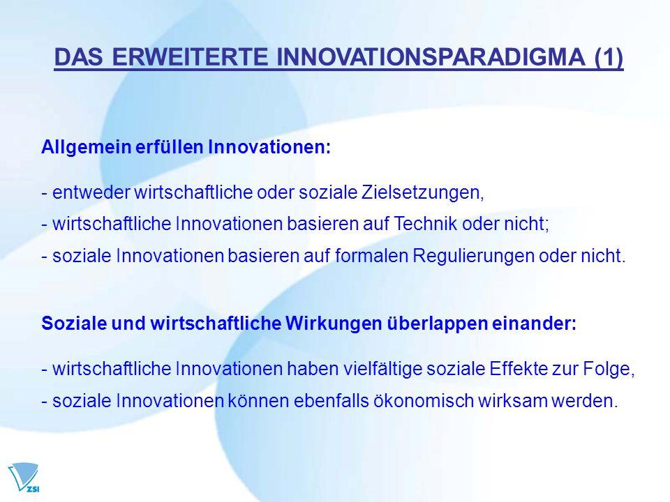 Allgemein erfüllen Innovationen: - entweder wirtschaftliche oder soziale Zielsetzungen, - wirtschaftliche Innovationen basieren auf Technik oder nicht