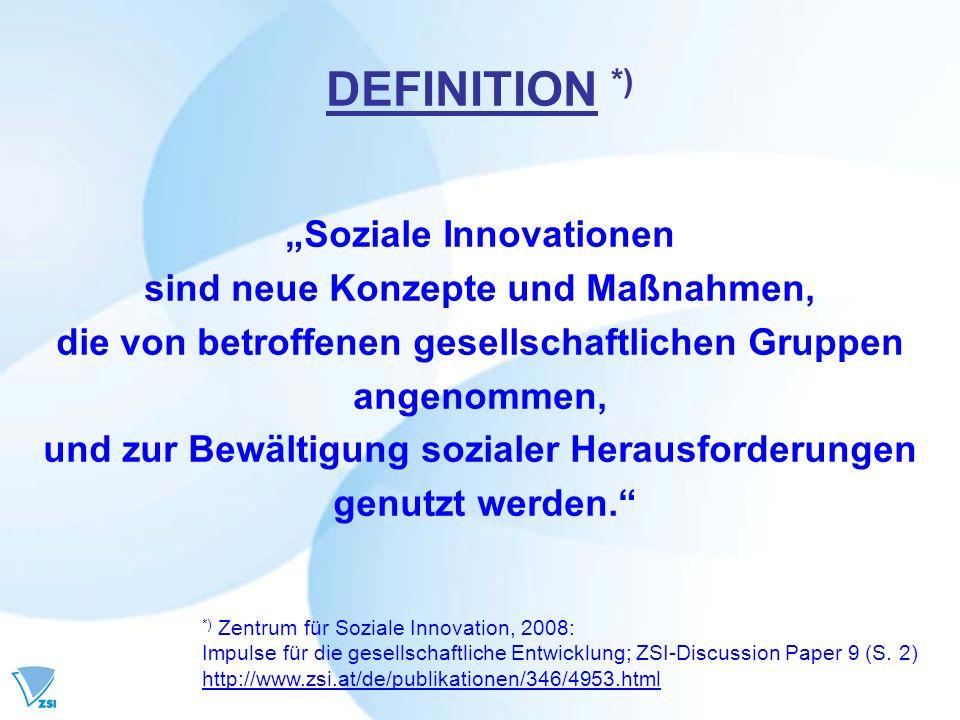 Soziale Innovationen sind neue Konzepte und Maßnahmen, die von betroffenen gesellschaftlichen Gruppen angenommen, und zur Bewältigung sozialer Herausf