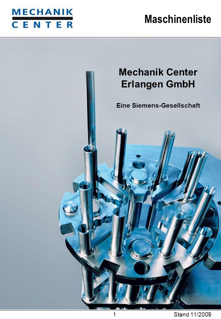 Maschinenliste Stand 11/2009 1 Mechanik Center Erlangen GmbH Eine Siemens-Gesellschaft