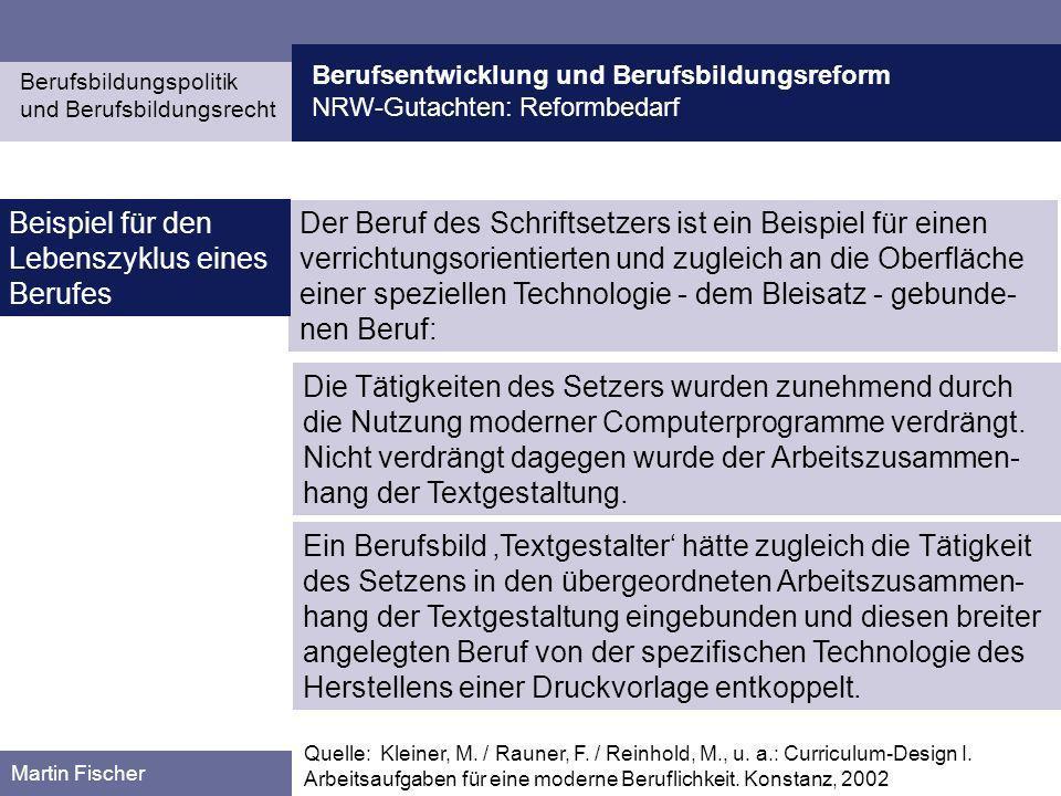 Berufsentwicklung und Berufsbildungsreform NRW-Gutachten: Reformbedarf Berufsbildungspolitik und Berufsbildungsrecht Martin Fischer Der Beruf des Schr
