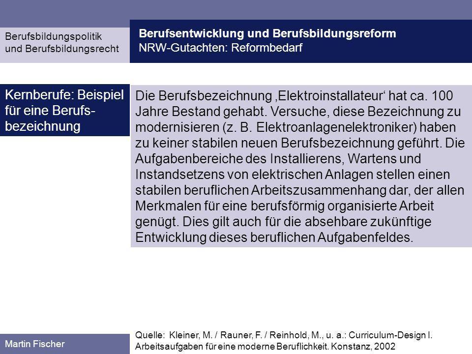 Berufsentwicklung und Berufsbildungsreform NRW-Gutachten: Reformbedarf Berufsbildungspolitik und Berufsbildungsrecht Martin Fischer Die Berufsbezeichn