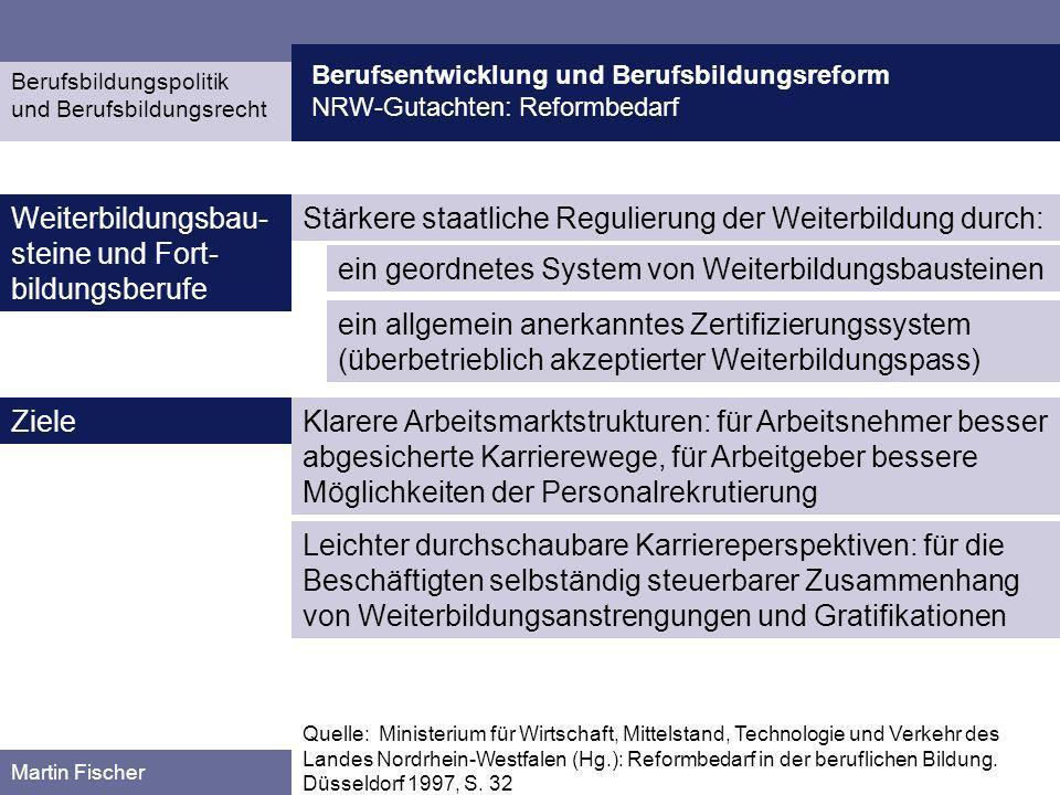 Berufsentwicklung und Berufsbildungsreform NRW-Gutachten: Reformbedarf Berufsbildungspolitik und Berufsbildungsrecht Martin Fischer Stärkere staatlich