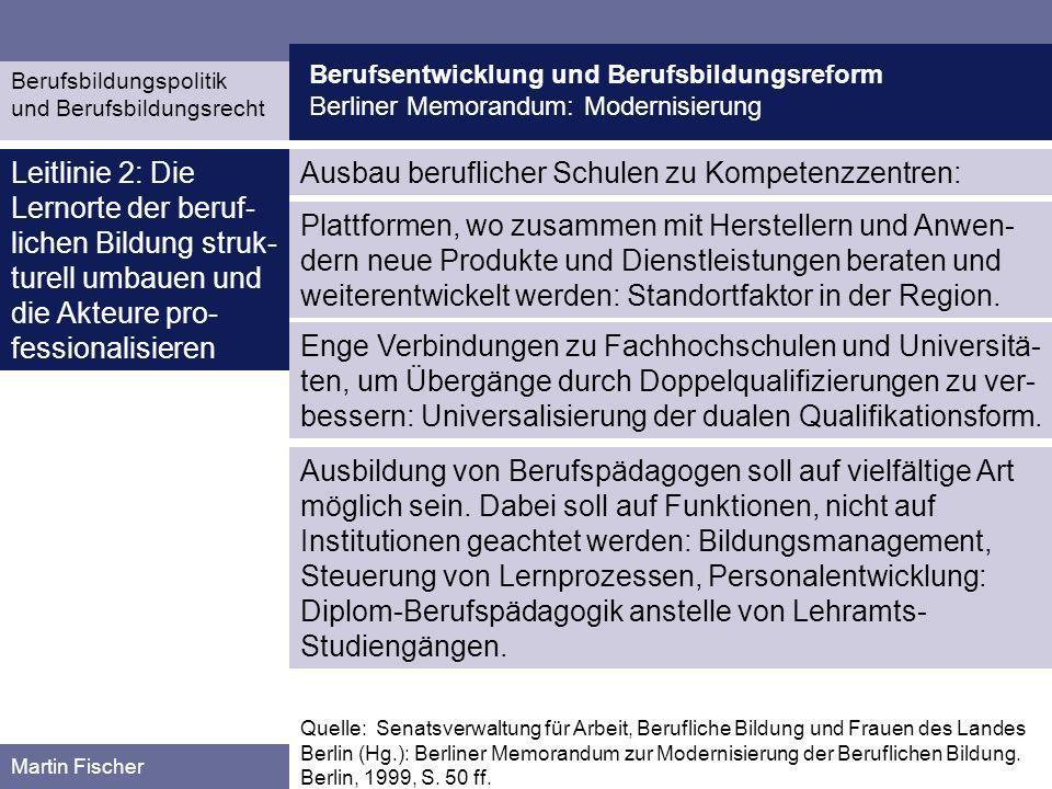Berufsentwicklung und Berufsbildungsreform Berliner Memorandum: Modernisierung Berufsbildungspolitik und Berufsbildungsrecht Martin Fischer Ausbau ber