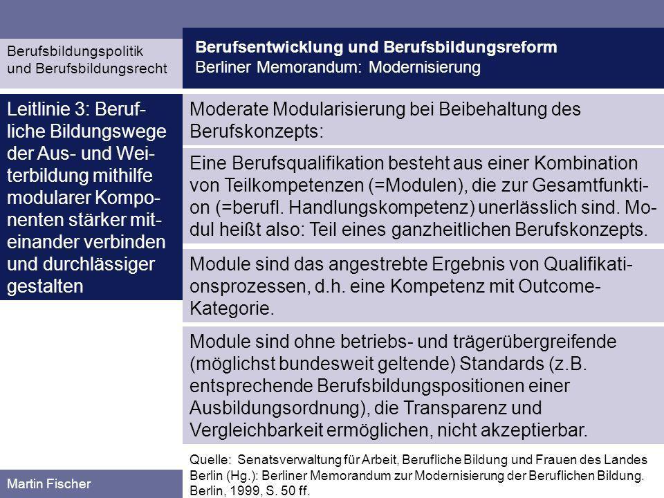 Berufsentwicklung und Berufsbildungsreform Berliner Memorandum: Modernisierung Berufsbildungspolitik und Berufsbildungsrecht Martin Fischer Moderate M