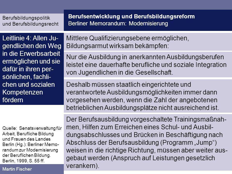 Berufsentwicklung und Berufsbildungsreform Berliner Memorandum: Modernisierung Berufsbildungspolitik und Berufsbildungsrecht Martin Fischer Mittlere Q
