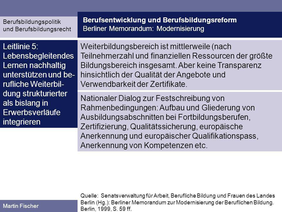 Berufsentwicklung und Berufsbildungsreform Berliner Memorandum: Modernisierung Berufsbildungspolitik und Berufsbildungsrecht Martin Fischer Weiterbild