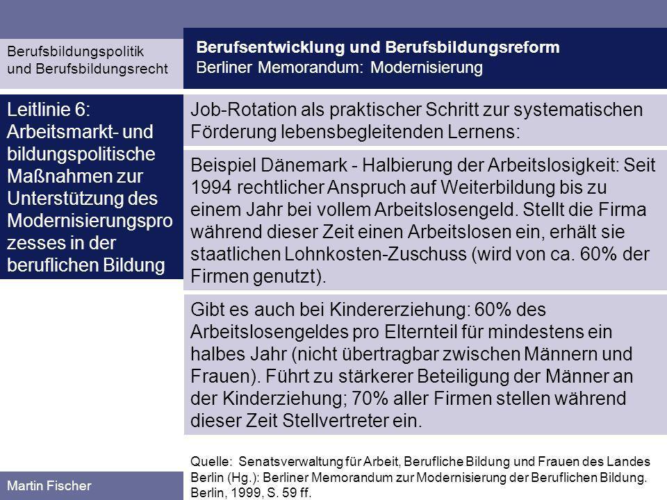 Berufsentwicklung und Berufsbildungsreform Berliner Memorandum: Modernisierung Berufsbildungspolitik und Berufsbildungsrecht Martin Fischer Job-Rotati