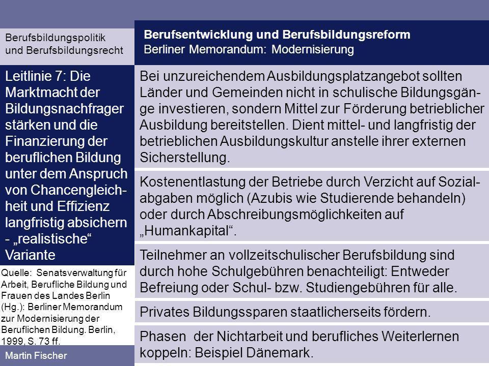 Berufsentwicklung und Berufsbildungsreform Berliner Memorandum: Modernisierung Berufsbildungspolitik und Berufsbildungsrecht Martin Fischer Bei unzure