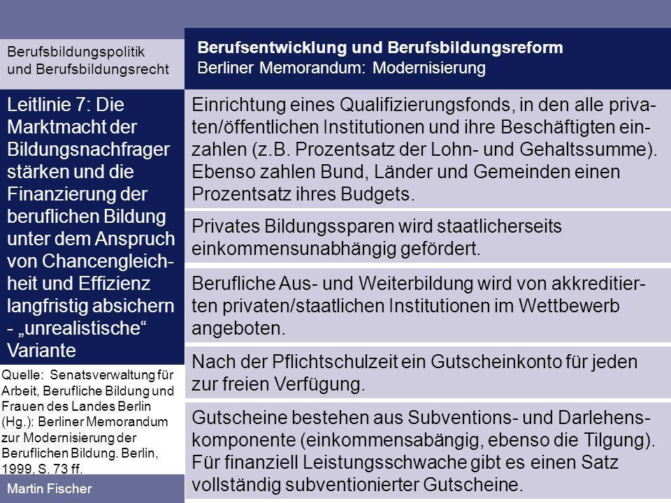 Berufsentwicklung und Berufsbildungsreform Berliner Memorandum: Modernisierung Berufsbildungspolitik und Berufsbildungsrecht Martin Fischer Einrichtun
