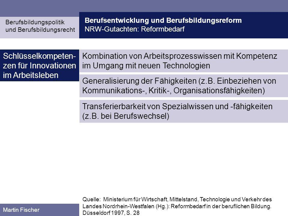 Berufsentwicklung und Berufsbildungsreform NRW-Gutachten: Reformbedarf Berufsbildungspolitik und Berufsbildungsrecht Martin Fischer Schlüsselkompeten-