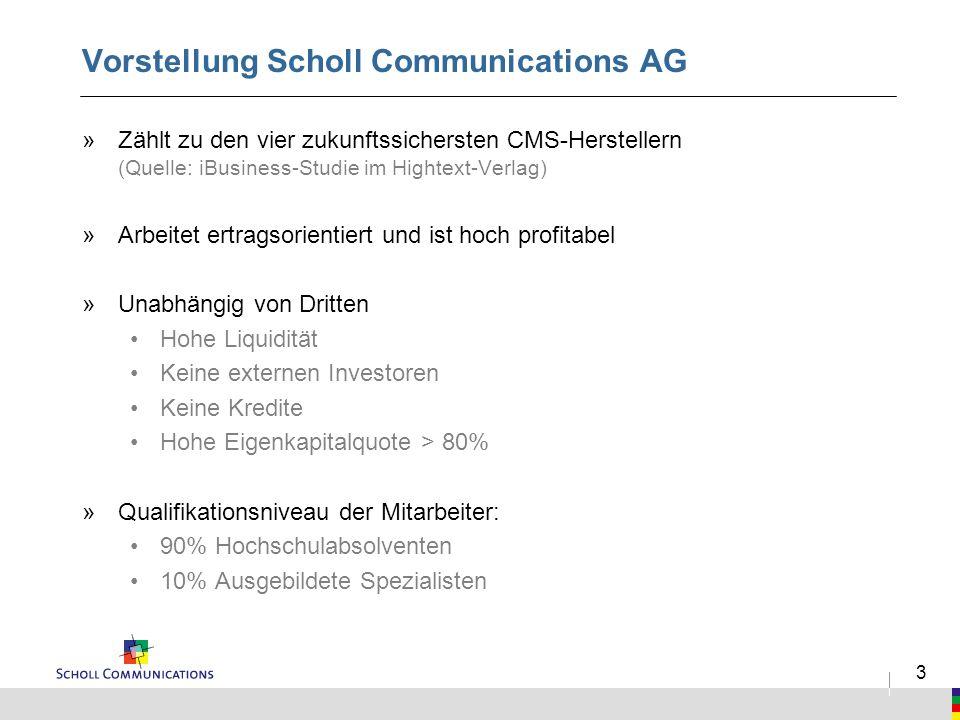 3 Vorstellung Scholl Communications AG »Zählt zu den vier zukunftssichersten CMS-Herstellern (Quelle: iBusiness-Studie im Hightext-Verlag) »Arbeitet e