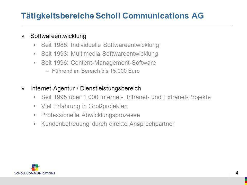 4 Tätigkeitsbereiche Scholl Communications AG »Softwareentwicklung Seit 1988: Individuelle Softwareentwicklung Seit 1993: Multimedia Softwareentwicklu