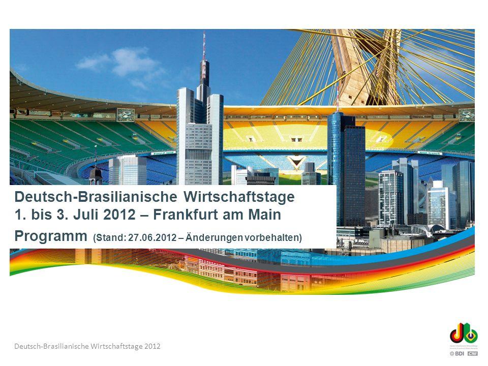 Deutsch-Brasilianische Wirtschaftstage 2012 Veranstalter Ministério das Relações Exteriores (Brasil) In Zusammenarbeit mit:
