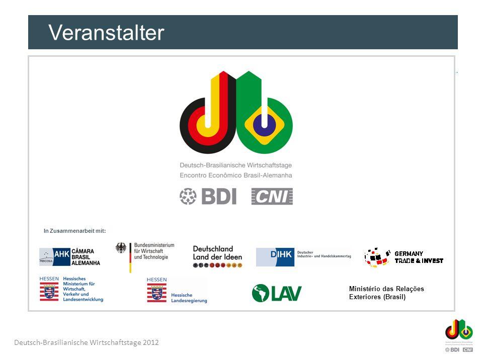 Deutsch-Brasilianische Wirtschaftstage 2012 Mit freundlicher Unterstützung Hauptsponsoren