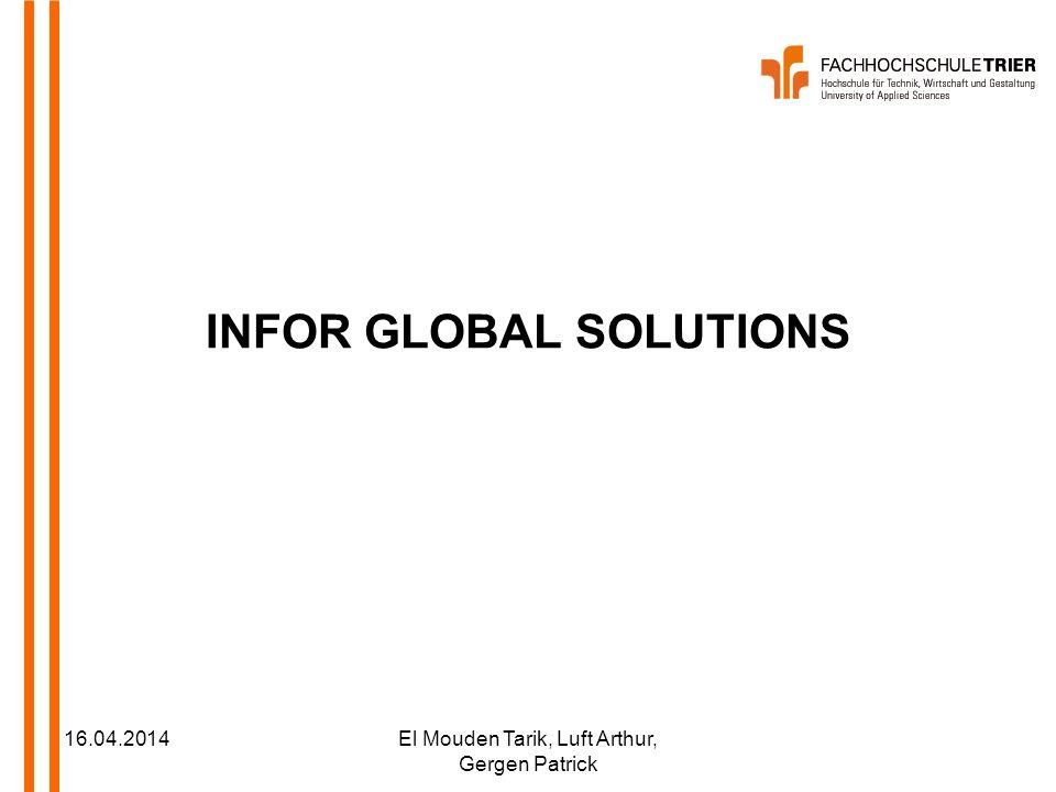 16.04.2014El Mouden Tarik, Luft Arthur, Gergen Patrick INFOR GLOBAL SOLUTIONS