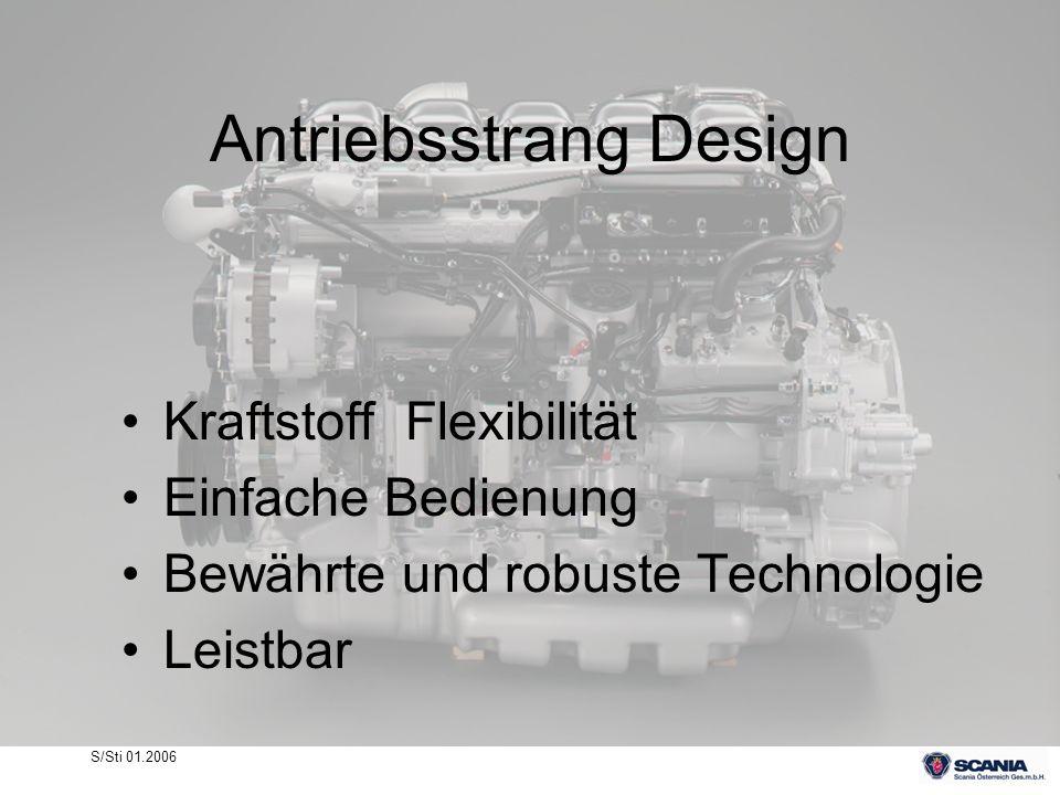 S/Sti 01.2006 Antriebsstrang Design Kraftstoff Flexibilität Einfache Bedienung Bewährte und robuste Technologie Leistbar
