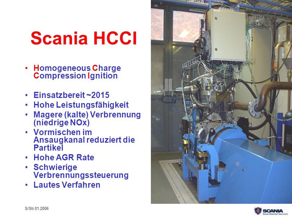 S/Sti 01.2006 Scania HCCI Homogeneous Charge Compression Ignition Einsatzbereit ~2015 Hohe Leistungsfähigkeit Magere (kalte) Verbrennung (niedrige NOx