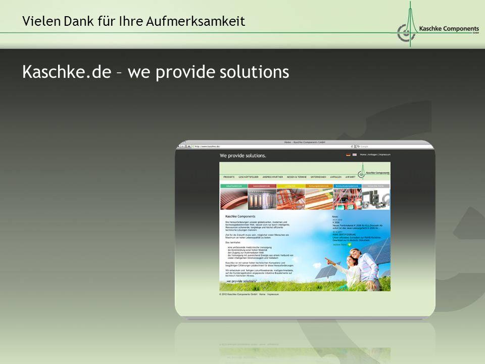Kaschke.de – we provide solutions Vielen Dank für Ihre Aufmerksamkeit