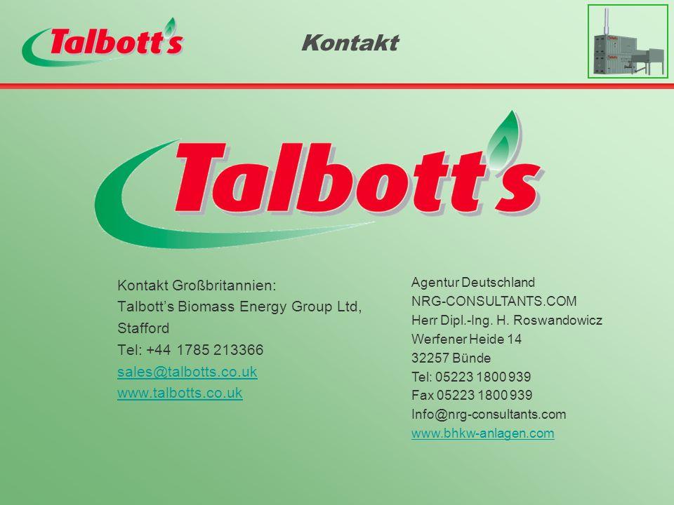 Kontakt Großbritannien: Talbotts Biomass Energy Group Ltd, Stafford Tel: +44 1785 213366 sales@talbotts.co.uk www.talbotts.co.uk Kontakt Agentur Deuts