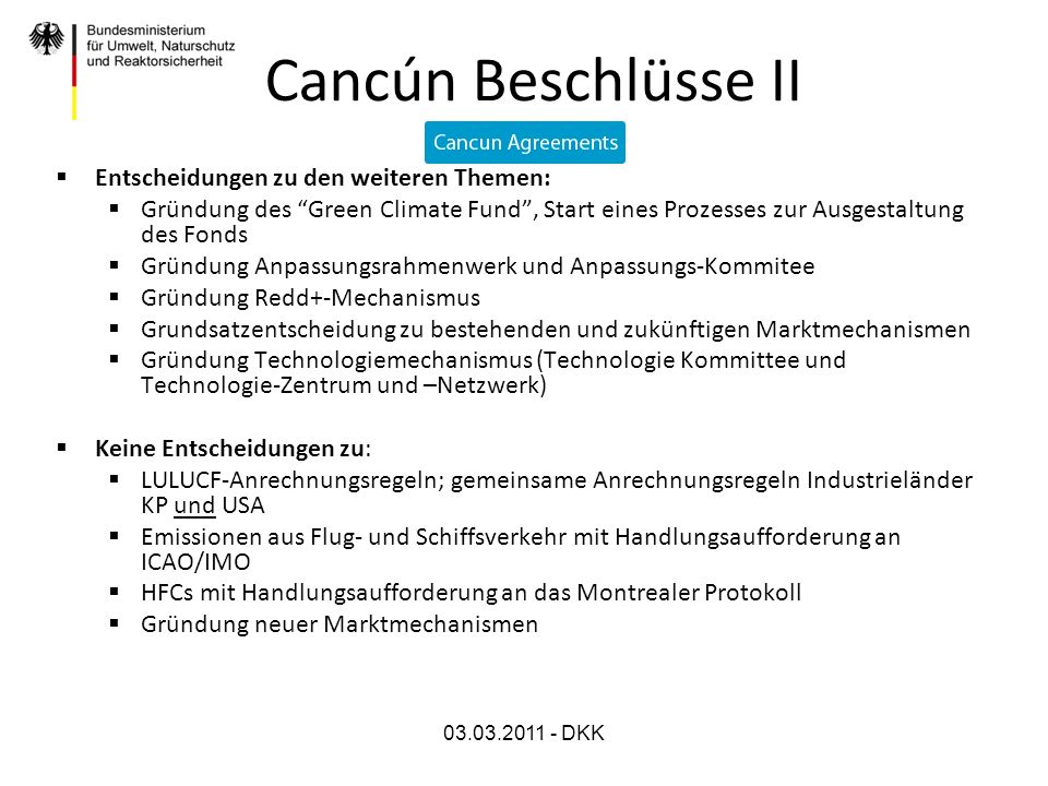 03.03.2011 - DKK Cancún Beschlüsse II Entscheidungen zu den weiteren Themen: Gründung des Green Climate Fund, Start eines Prozesses zur Ausgestaltung