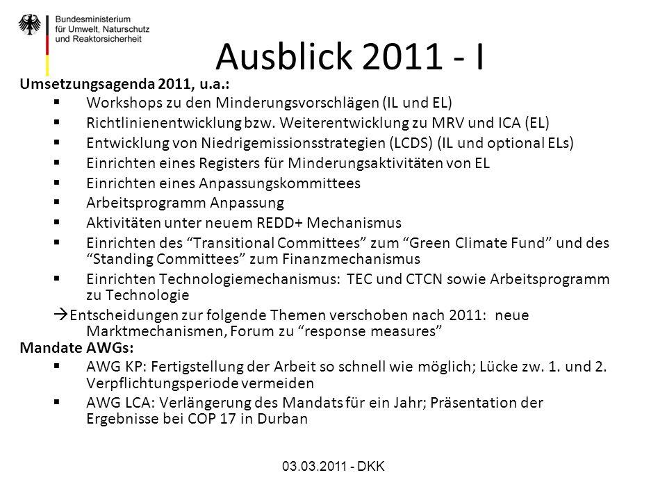 03.03.2011 - DKK Ausblick 2011 - I Umsetzungsagenda 2011, u.a.: Workshops zu den Minderungsvorschlägen (IL und EL) Richtlinienentwicklung bzw. Weitere