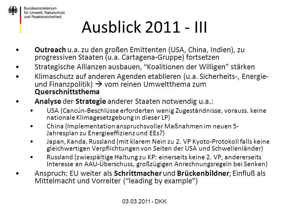 03.03.2011 - DKK Ausblick 2011 - III Outreach u.a. zu den großen Emittenten (USA, China, Indien), zu progressiven Staaten (u.a. Cartagena-Gruppe) fort