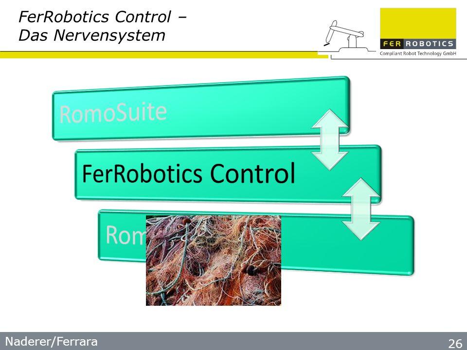 Naderer/Ferrara 26 FerRobotics Control – Das Nervensystem