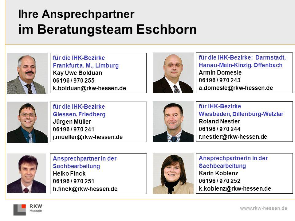 www.rkw-hessen.de für die IHK-Bezirke Frankfurt a. M., Limburg Kay Uwe Bolduan 06196 / 970 255 k.bolduan@rkw-hessen.de für die IHK-Bezirke Giessen, Fr