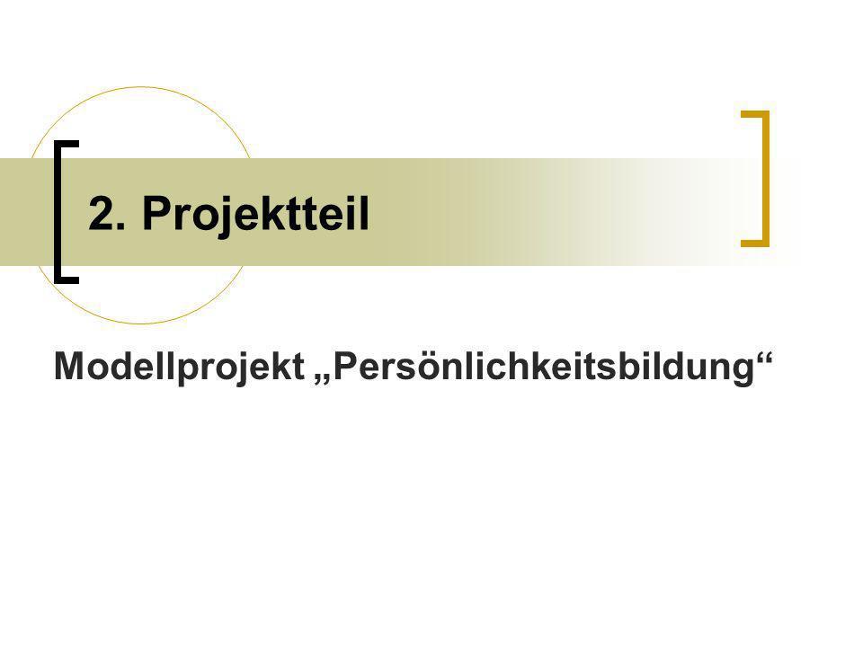 2. Projektteil Modellprojekt Persönlichkeitsbildung