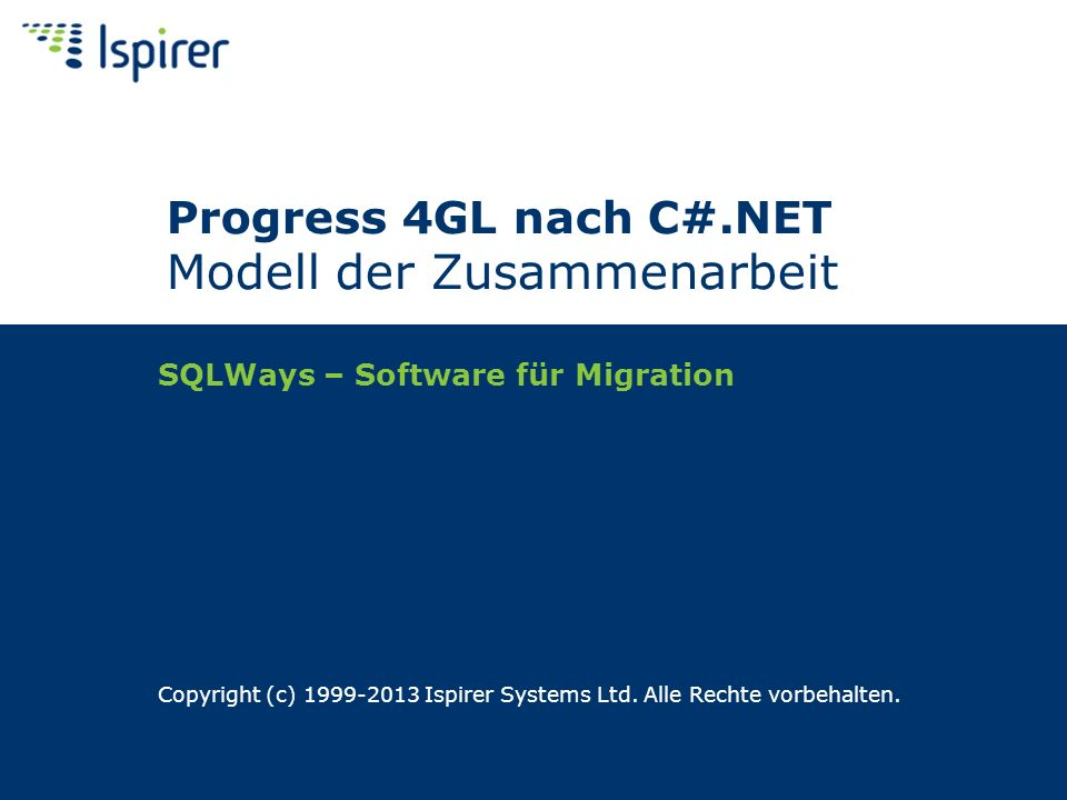 SQLWays – Software für Migration Copyright (c) 1999-2013 Ispirer Systems Ltd.