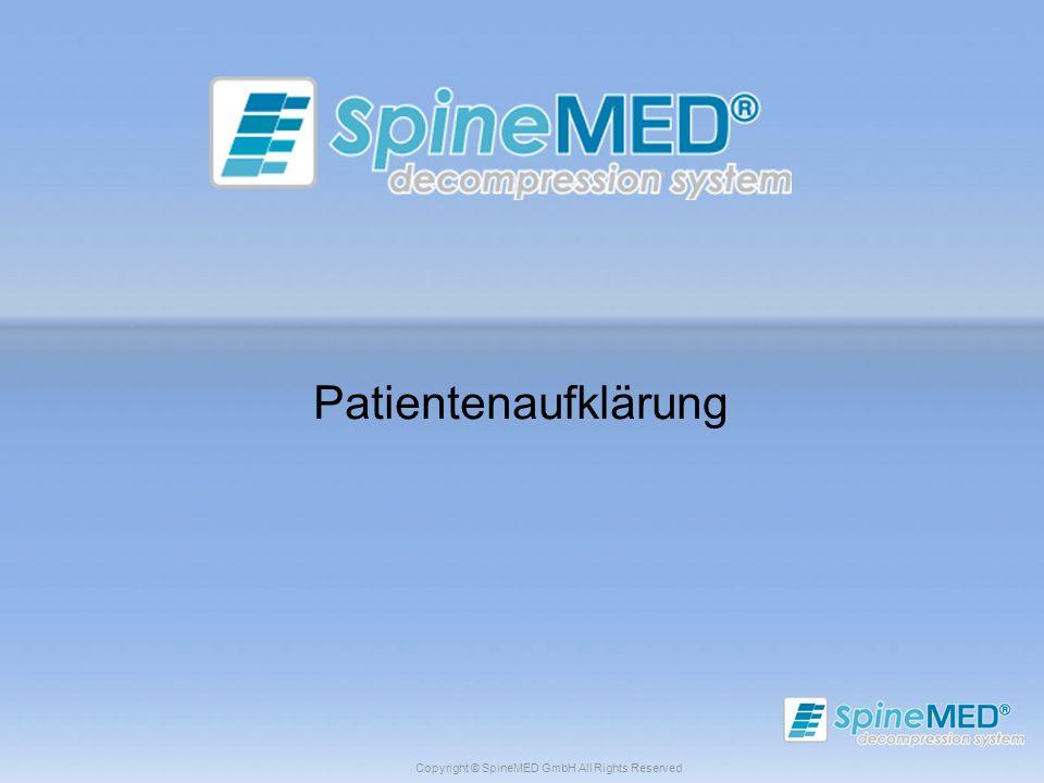 Copyright © SpineMED GmbH All Rights Reserved Patientenaufklärung