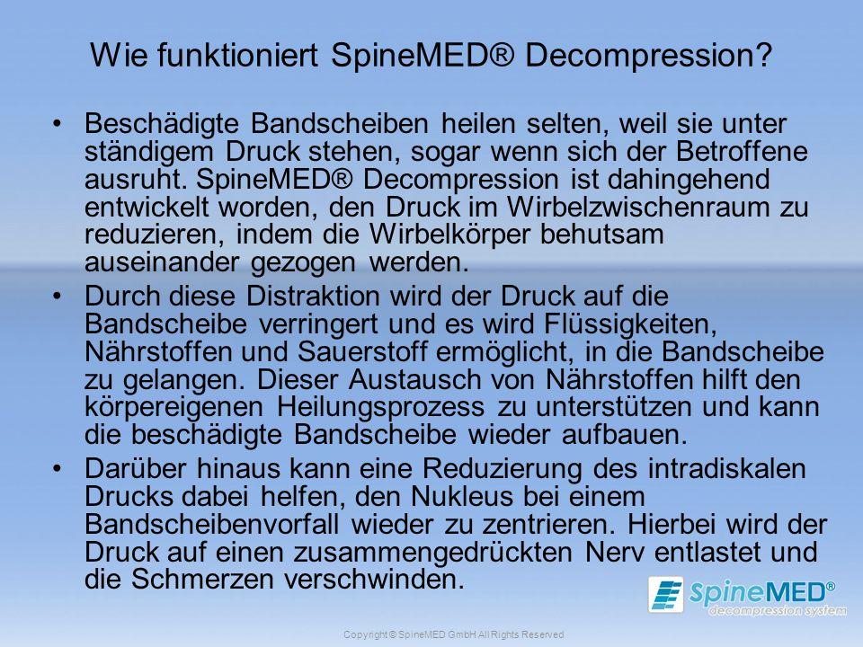 Copyright © SpineMED GmbH All Rights Reserved Wie funktioniert SpineMED® Decompression? Beschädigte Bandscheiben heilen selten, weil sie unter ständig