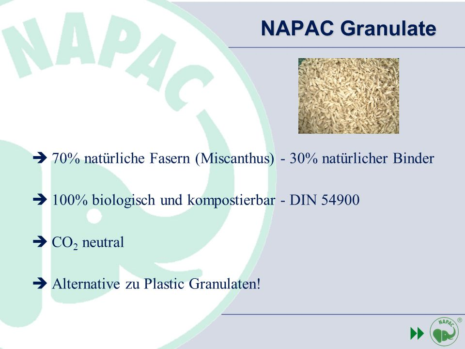 NAPAC Granulate 70% natürliche Fasern (Miscanthus) - 30% natürlicher Binder 100% biologisch und kompostierbar - DIN 54900 CO 2 neutral Alternative zu