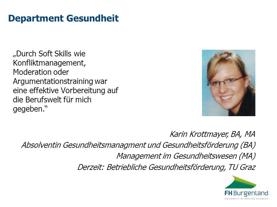 Department Gesundheit Durch Soft Skills wie Konfliktmanagement, Moderation oder Argumentationstraining war eine effektive Vorbereitung auf die Berufsw