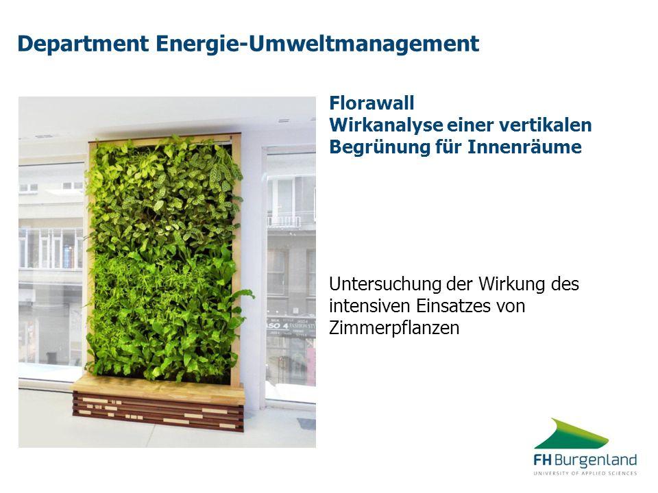 Department Energie-Umweltmanagement Florawall Wirkanalyse einer vertikalen Begrünung für Innenräume Untersuchung der Wirkung des intensiven Einsatzes