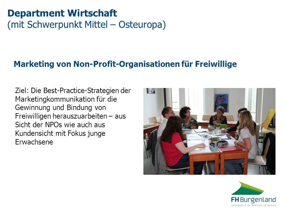 Department Wirtschaft (mit Schwerpunkt Mittel – Osteuropa) Ziel: Die Best-Practice-Strategien der Marketingkommunikation für die Gewinnung und Bindung