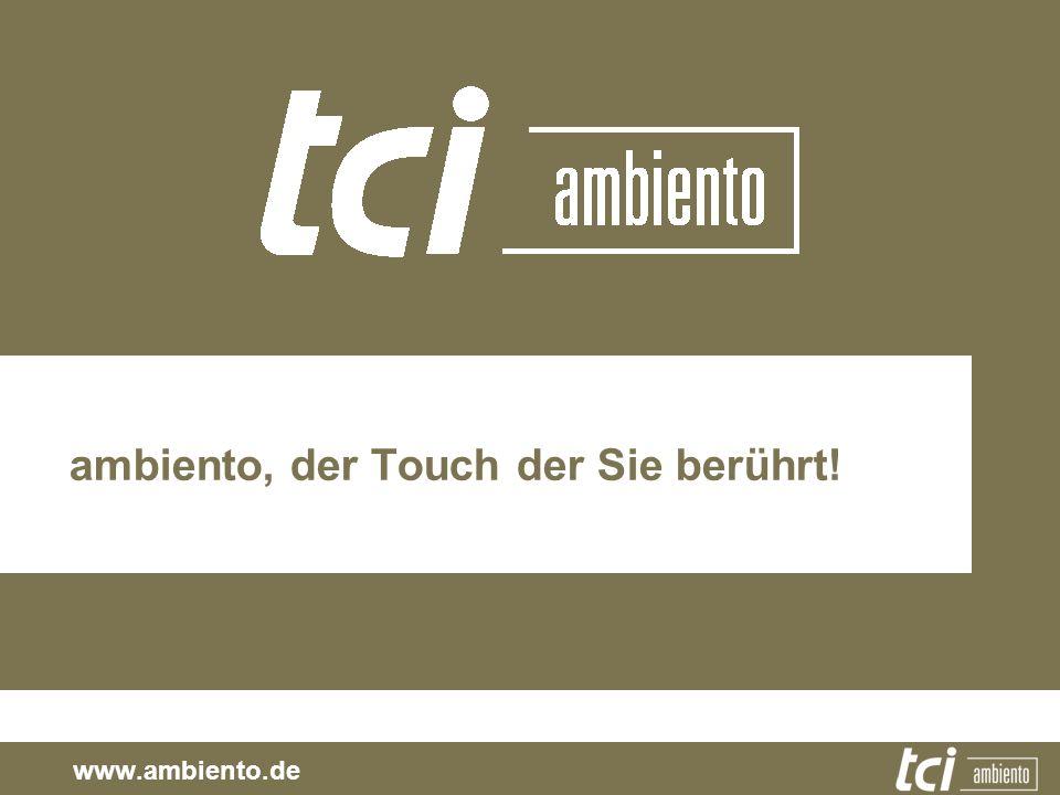 ambiento, der Touch der Sie berührt! www.ambiento.de