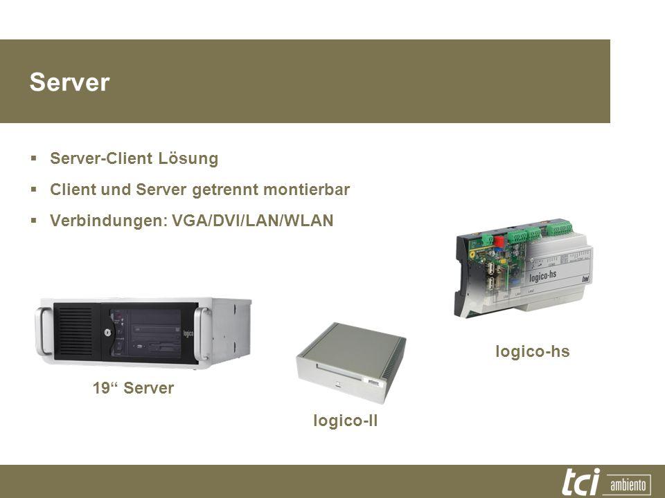 19 Server logico-II logico-hs Server Server-Client Lösung Client und Server getrennt montierbar Verbindungen: VGA/DVI/LAN/WLAN