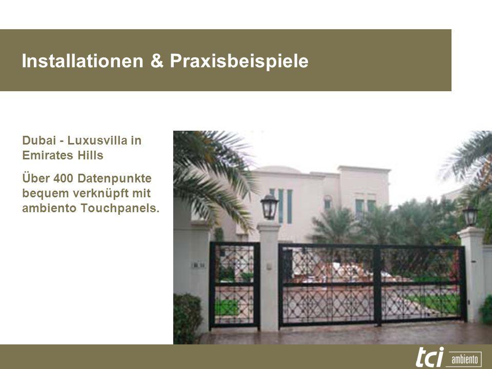 Installationen & Praxisbeispiele Dubai - Luxusvilla in Emirates Hills Über 400 Datenpunkte bequem verknüpft mit ambiento Touchpanels.