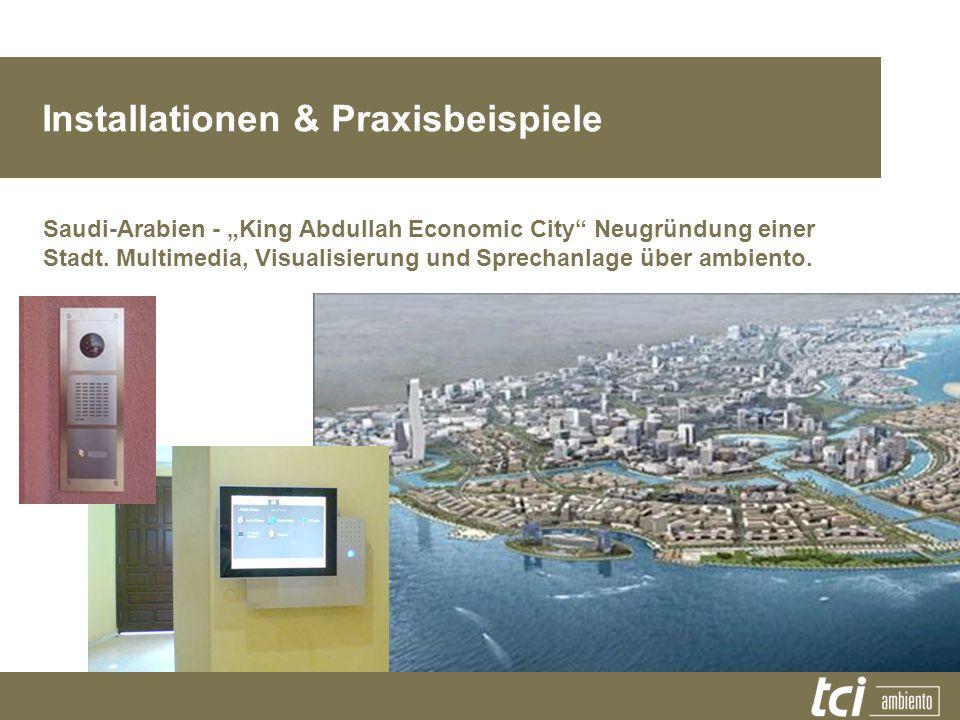 Installationen & Praxisbeispiele Saudi-Arabien - King Abdullah Economic City Neugründung einer Stadt. Multimedia, Visualisierung und Sprechanlage über