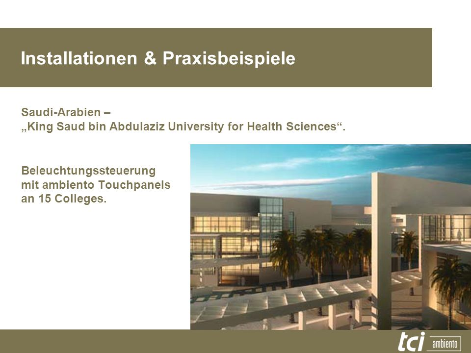 Installationen & Praxisbeispiele Saudi-Arabien – King Saud bin Abdulaziz University for Health Sciences. Beleuchtungssteuerung mit ambiento Touchpanel