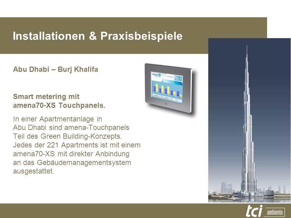 Installationen & Praxisbeispiele Abu Dhabi – Burj Khalifa Smart metering mit amena70-XS Touchpanels. In einer Apartmentanlage in Abu Dhabi sind amena-