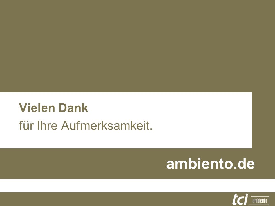 Vielen Dank für Ihre Aufmerksamkeit. ambiento.de