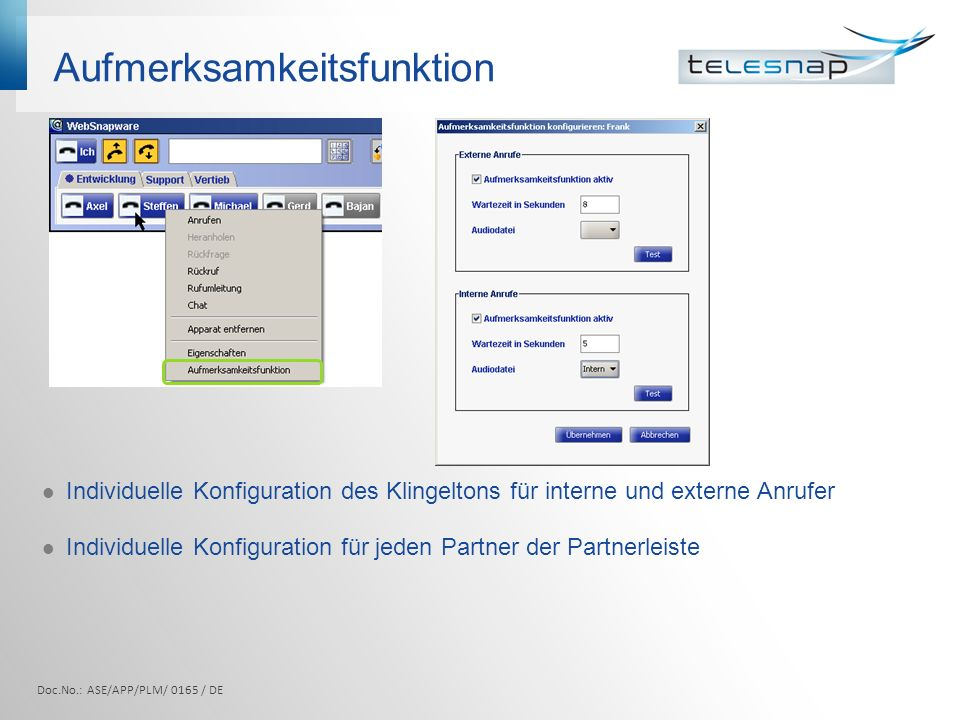 Aufmerksamkeitsfunktion Individuelle Konfiguration des Klingeltons für interne und externe Anrufer Individuelle Konfiguration für jeden Partner der Partnerleiste Doc.No.: ASE/APP/PLM/ 0165 / DE