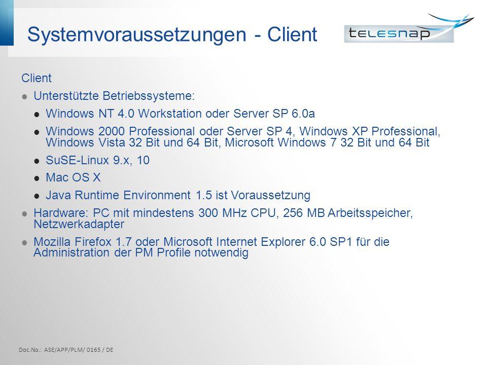 Systemvoraussetzungen - Client Client Unterstützte Betriebssysteme: Windows NT 4.0 Workstation oder Server SP 6.0a Windows 2000 Professional oder Serv