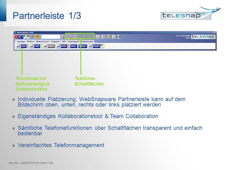 Partnerleiste 1/3 Teamleiste mit Statusanzeige & Ordnerstruktur Individuelle Platzierung: WebSnapware Partnerleiste kann auf dem Bildschirm oben, unte
