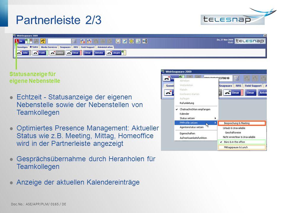 Partnerleiste 2/3 Echtzeit - Statusanzeige der eigenen Nebenstelle sowie der Nebenstellen von Teamkollegen Optimiertes Presence Management: Aktueller