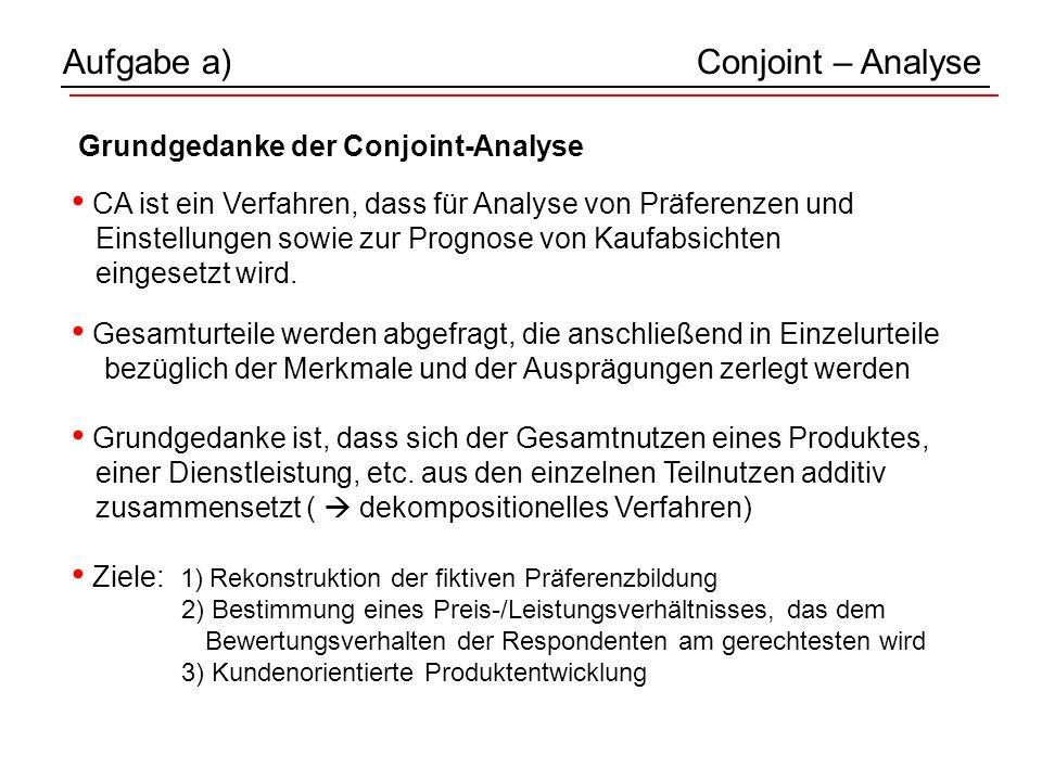 CA ist ein Verfahren, dass für Analyse von Präferenzen und Einstellungen sowie zur Prognose von Kaufabsichten eingesetzt wird.