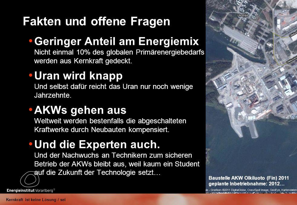 Fakten und offene Fragen Entsorgung radioaktiver Abfälle: es gibt weltweit kein Endlager.