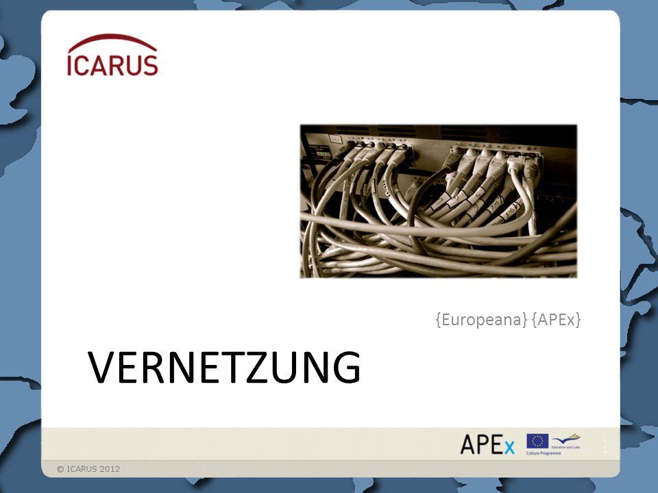 VERNETZUNG {Europeana} {APEx}